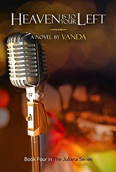 Heaven is to Your Left (Juliana Series Book 4) by [Writer, Vanda]