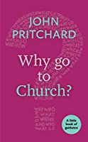 Why Go to Church?: A Little Book of Guidance