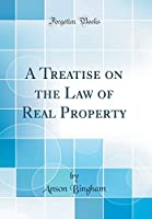 A Treatise on the Law of Real Property (Classic Reprint)