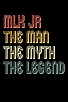MLK JR the man the myth the legend: Martin luther king jr Notebook / MLK JR day / ournal and notebook gift for men and women