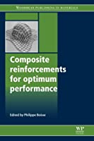 Composite Reinforcements for Optimum Performance (Woodhead Publishing Series in Composites Science and Engineering)