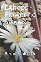 Lithops - Flowering Stones