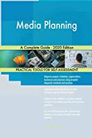 Media Planning A Complete Guide - 2020 Edition