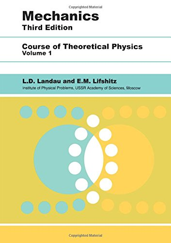 Mechanics, Third Edition: Volume 1 (Course of Theoretical Physics)