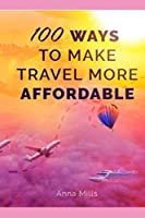100 Ways to Make Travel More Affordable