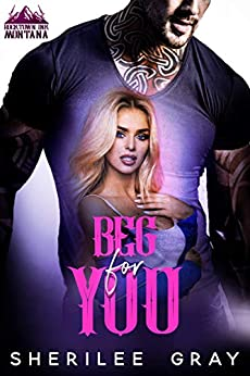Beg For You (Rocktown Ink Book 1) by [Gray, Sherilee]