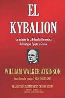 EL  KYBALION: Un estudio de la Filosofía Hermética del Antiguo Egipto y Grecia. (BIBLIOTECA ESOTÉRICA)