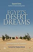 Egypt's Desert Dreams: Development or Disaster?