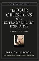 The Four Obsessions of an Extraordinary Executive: A Leadership Fable (J-B Lencioni Series)