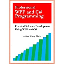 Professional WPF and C# Programming: Practical Software Development Using WPF and C#