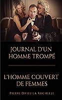 L'Homme Couvert de Femmes - Journal d'Un Homme Trompé