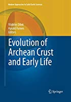 Evolution of Archean Crust and Early Life (Modern Approaches in Solid Earth Sciences)