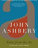 Notes from the Air: Selected Later Poems