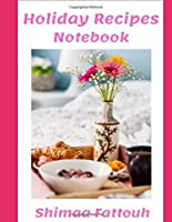 Holiday Recipes Notebook: Cook And Eat With Love