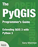 The Pyqgis Programmer's Guide: Extending Qgis 3 with Python 3 画像