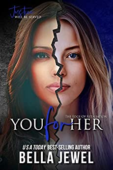 You for Her (The Edge Of Retaliation Book 2) by [Jewel, Bella]
