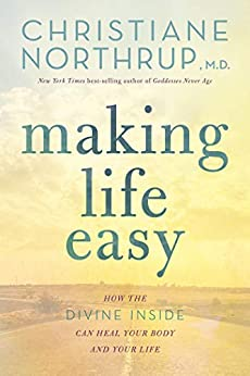 Making Life Easy by [Northrup, Christiane ]