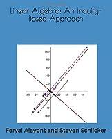 Linear Algebra: An Inquiry-Based Approach