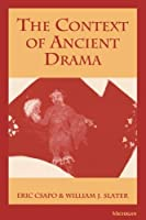 The Context of Ancient Drama by Eric Csapo William Slater(1995-02-10)