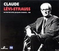 Claude Levi-Strauss by Entretiens Avec Jacques Chancel