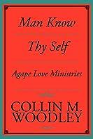 Man Know Thy Self: Agape Love Ministries