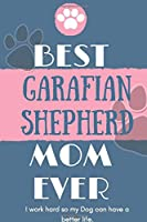 Best  Garafian Shepherd Mom Ever Notebook  Gift: Lined Notebook  / Journal Gift, 120 Pages, 6x9, Soft Cover, Matte Finish