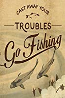 Cast Away Your Troubles Go Fishing: Notebook For The Serious Fisherman To Record Fishing Trip Experiences | Fishing Trip Log Book | Fishing Trip Essentials Record Book | Freshwater Anglers Fishing Log Notebook