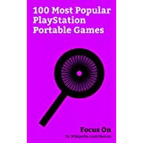 Focus On: 100 Most Popular PlayStation Portable Games: BigHit Series, Code Geass, Monogatari (series), Steins;Gate, Puella Magi Madoka Magica, Durarara!!, ... Diabolik Lovers, etc. (English Edition)