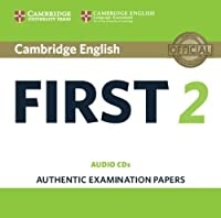 Cambridge English First 2 Audio CDs (2): Authentic Examination Papers (FCE Practice Tests)