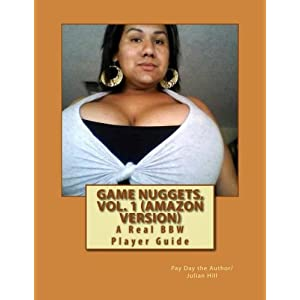 Game Nuggets: A Real Bbw Player Guide. Amazon Version