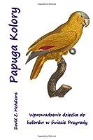 Papuga Kolory: Wprowadzenie Dziecka Do Kolorow W Swiecie Przyrody
