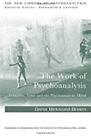 The Work of Psychoanalysis (The New Library of Psychoanalysis)