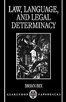 Law, Language, and Legal Determinacy (Clarendon Paperbacks)