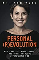 Personal Revolution: How to Be Happy Change Your Life and Do That Thing You've Always Wanted to Do [並行輸入品]