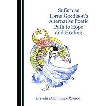 Sufism as Lorna Goodisonas Alternative Poetic Path to Hope and Healing