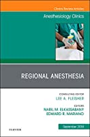 Regional Anesthesia, An Issue of Anesthesiology Clinics, 1e (The Clinics: Internal Medicine)
