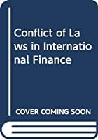 Conflict of Laws in International Finance (Law and Practice of Internatio)
