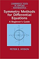 Symmetry Methods for Diff Equations (Cambridge Texts in Applied Mathematics)