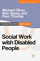 Social Work with Disabled People (Practical Social Work Series)