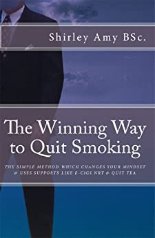 The Winning Way to Quit Smoking by [Amy, Shirley]