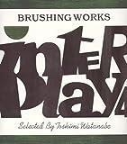 INTERPLAY4-BRUSHING WORKS