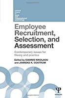 Employee Recruitment, Selection, and Assessment: Contemporary Issues for Theory and Practice (Current Issues in Work and Organizational Psychology)