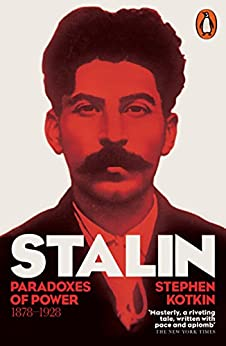 Stalin, Vol. I: Paradoxes of Power, 1878-1928 by [Kotkin, Stephen]