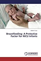 Breastfeeding: A Protective Factor for NICU Infants