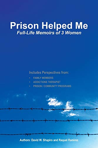 Download Prison Helped Me: Full-Life Memoirs of 3 Women 1478768975