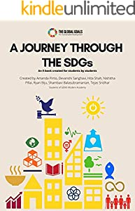 A Journey Through The SDGs: An E-book created for students by students (English Edition)