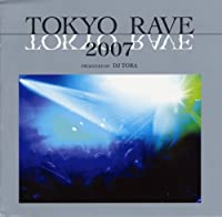TOKYO RAVE 2007(DVD付)
