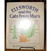 Ellsworth and the Cats from Mars: Story and Pictures