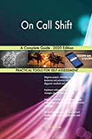 On Call Shift A Complete Guide - 2020 Edition