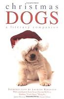 Christmas Dogs: A Literary Companion
